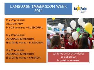 LANGUAGE IMMERSION WEEK 2014