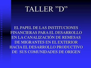 """TALLER """"D"""""""