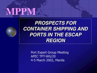 PROSPECTS FOR CONTAINER SHIPPING AND PORTS IN THE ESCAP REGION