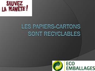 Les papiers-cartons sont recyclables