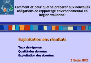 Exploitation des résultats Taux de réponse Qualité des données Exploitation des données