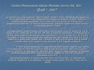 Centro Prevenzione Salute Mentale donna ASL NA1  Quali i  dati
