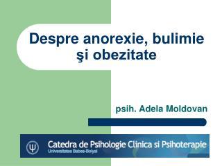 Despre anorexie ,  bulimie  ?i obezitate