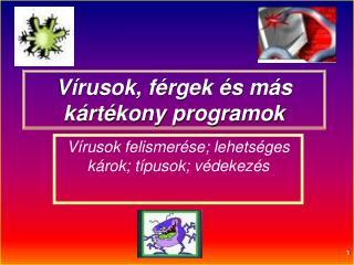 Vírusok, férgek és más kártékony programok