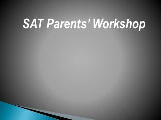 SAT Parents '  Workshop