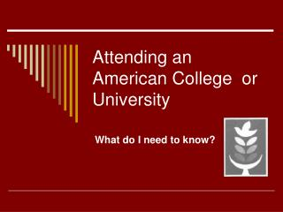 Attending an American College  or University
