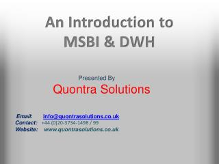 Introduction to MSBI & DWH by QuontraSolutions