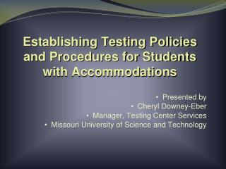 Establishing Testing Policies and Procedures for Students with Accommodations