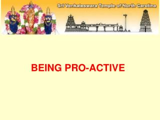BEING PRO-ACTIVE