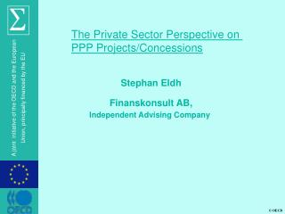 The Private Sector Perspective on  PPP Projects/Concessions
