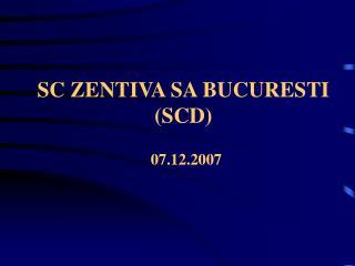 SC ZENTIVA SA BUCURESTI (SCD)