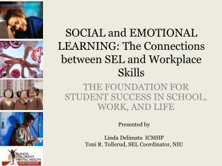 SOCIAL and EMOTIONAL LEARNING: The Connections between SEL and Workplace Skills