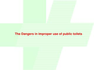 The Dangers in improper use of public toilets