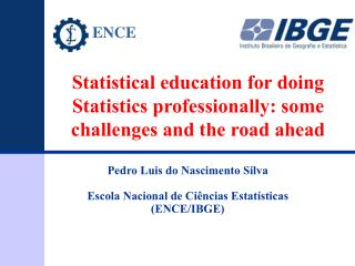 Statistical education for doing Statistics professionally: some challenges and the road ahead