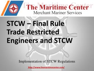 STCW – Final  Rule Trade Restricted Engineers and STCW