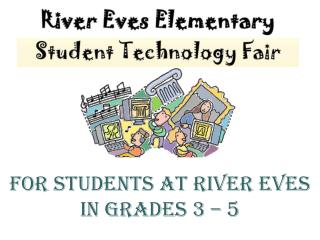For students at River Eves  in grades 3 – 5