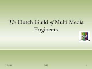 The  Dutch Guild  of  Multi Media Engineers