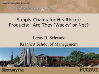 Supply Chains for Healthcare Products:  Are They �Wacky� or Not?