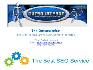 The  Outsourcebot Let Us Make Your Online Business More Profitable