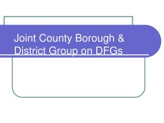 Joint County Borough & District Group on DFGs
