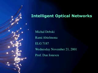 Graduate Presentation: A study on Intelligent Optical Networks