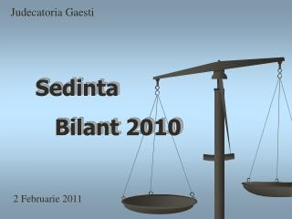 Judecatoria Gaesti  2 Februarie 2011