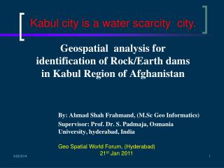 Geospatial  analysis for identification of Rock/Earth dams  in Kabul Region of Afghanistan