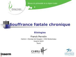 Souffrance f�tale chronique Etiologies