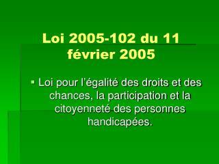 Loi 2005-102 du 11 f�vrier 2005