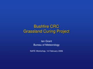 Bushfire CRC Grassland Curing Project