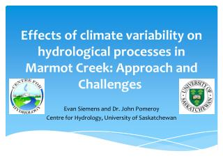 Effects of climate variability on hydrological processes in Marmot Creek:  Approach and Challenges