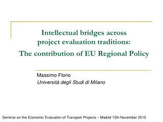 Intellectual bridges across  project evaluation traditions: The contribution of EU Regional Policy