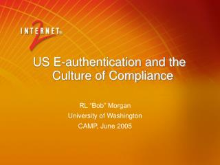 US E-authentication and the   Culture of Compliance