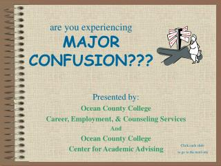 are you experiencing MAJOR CONFUSION???