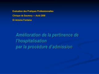 Amélioration de la pertinence de l'hospitalisation  par la procédure d'admission