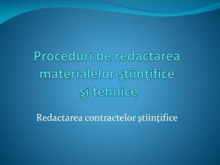 Proceduri de redactarea materialelor ştiinţifice  şi tehnice