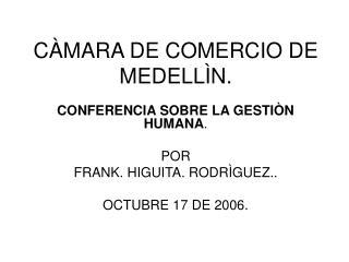 C MARA DE COMERCIO DE MEDELL N.