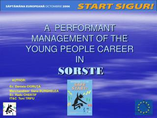A   PERFORMANT MANAGEMENT OF THE YOUNG PEOPLE CAREER IN SORSTE