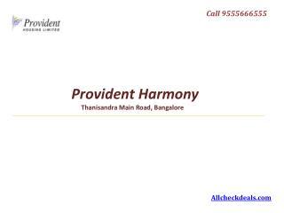 Provident Harmony Thanisandra Main Road, Bangalore