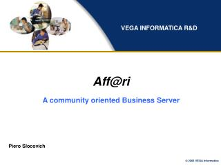 Aff@ri A community oriented Business Server