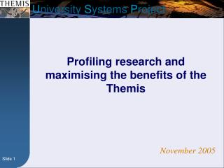 Profiling research and maximising the benefits of the Themis