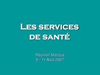 Réunion Maroua 9 - 11 Août 2007