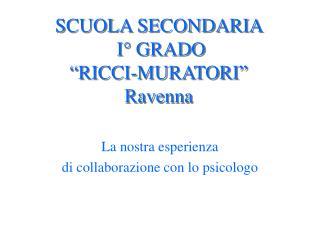 """SCUOLA SECONDARIA   I° GRADO """"RICCI-MURATORI"""" Ravenna"""