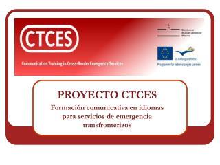 PROYECTO CTCES Formaci�n comunicativa en idiomas para servicios de emergencia transfronterizos