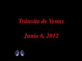 Tr á nsito de Venus Junio 6, 2012