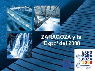 ZARAGOZA y la  'Expo' del 2008