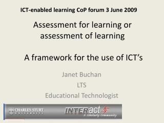 Assessment for learning or assessment of learning  A framework for the use of ICT�s