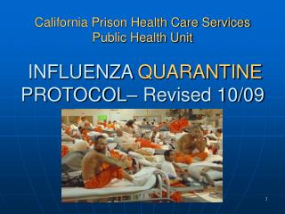 California Prison Health Care Services Public Health Unit   INFLUENZA QUARANTINE PROTOCOL  Revised 10