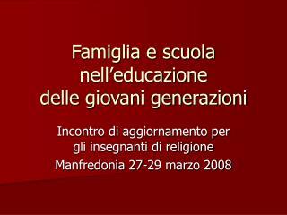 Famiglia e scuola nell'educazione  delle giovani generazioni