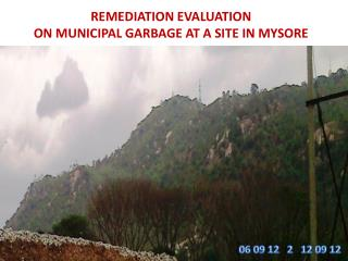 REMEDIATION EVALUATION  ON MUNICIPAL GARBAGE AT A SITE IN MYSORE